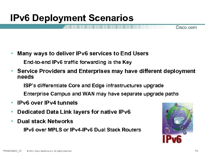 IPv 6 Deployment Scenarios • Many ways to deliver IPv 6 services to End