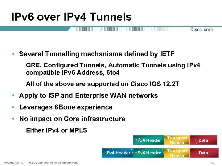 IPv 6 over IPv 4 Tunnels • Several Tunnelling mechanisms defined by IETF GRE,