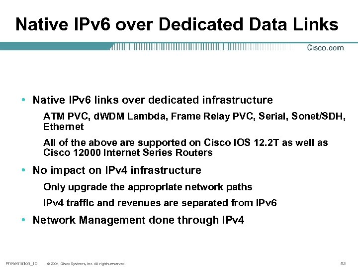 Native IPv 6 over Dedicated Data Links • Native IPv 6 links over dedicated