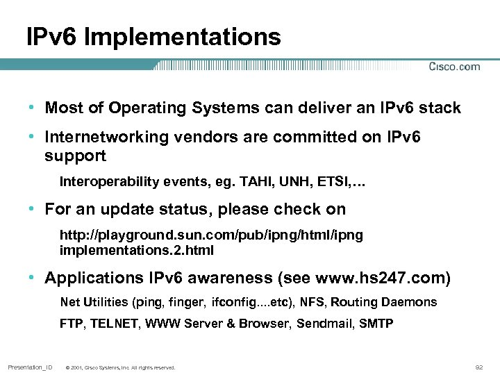 IPv 6 Implementations • Most of Operating Systems can deliver an IPv 6 stack