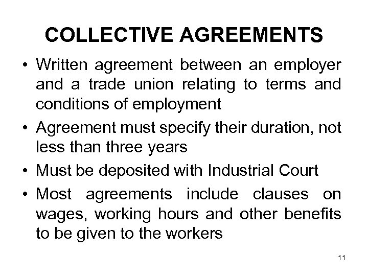 COLLECTIVE AGREEMENTS • Written agreement between an employer and a trade union relating to