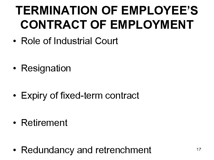 TERMINATION OF EMPLOYEE'S CONTRACT OF EMPLOYMENT • Role of Industrial Court • Resignation •
