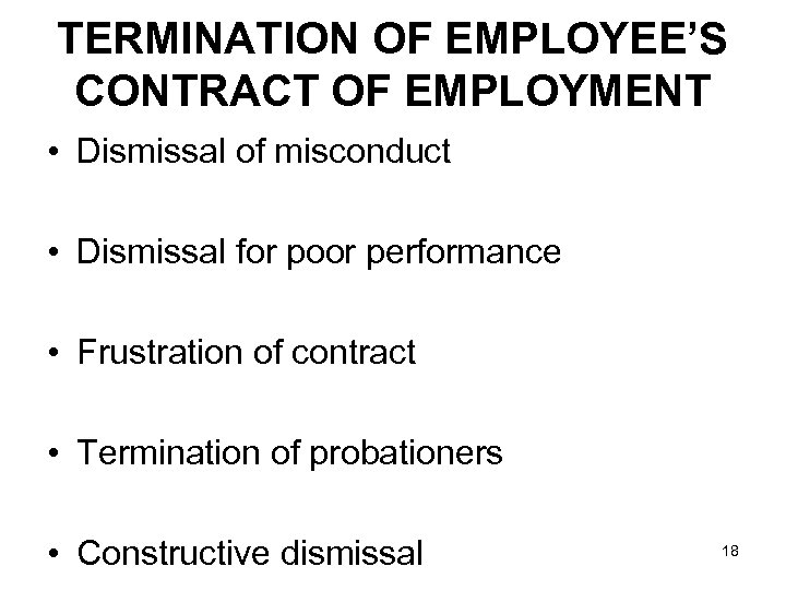 TERMINATION OF EMPLOYEE'S CONTRACT OF EMPLOYMENT • Dismissal of misconduct • Dismissal for poor