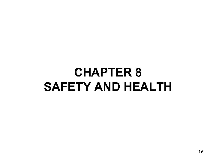 CHAPTER 8 SAFETY AND HEALTH 19