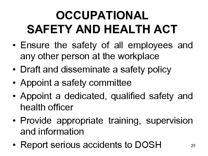 OCCUPATIONAL SAFETY AND HEALTH ACT • Ensure the safety of all employees and any