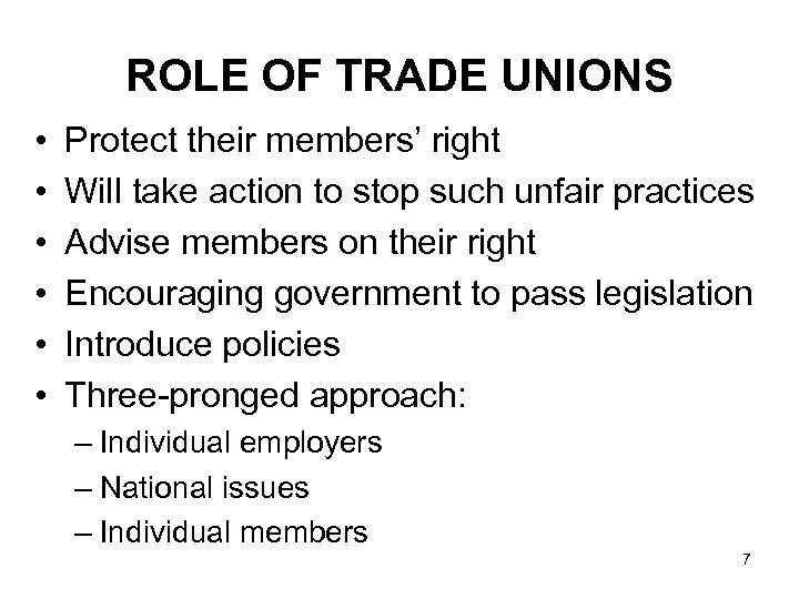 ROLE OF TRADE UNIONS • • • Protect their members' right Will take action