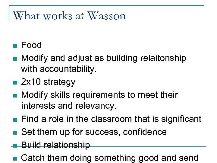 What works at Wasson n n n n Food Modify and adjust as building