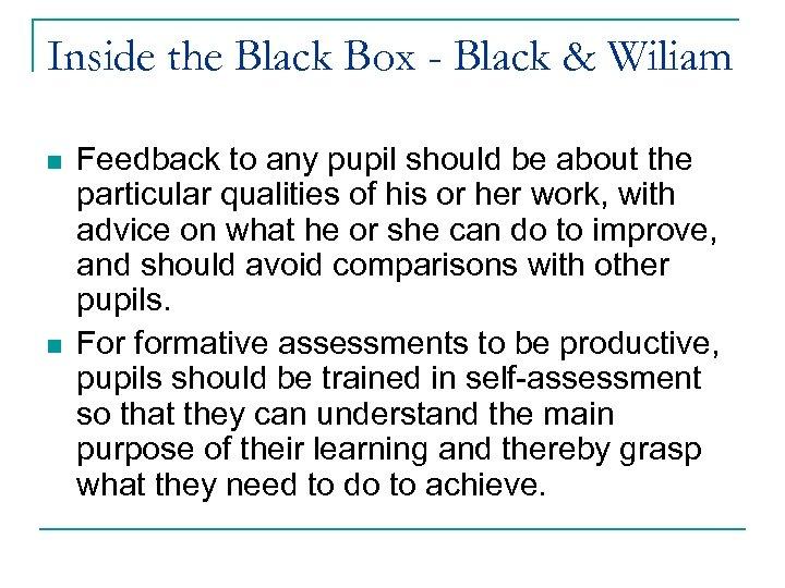 Inside the Black Box - Black & Wiliam n n Feedback to any pupil