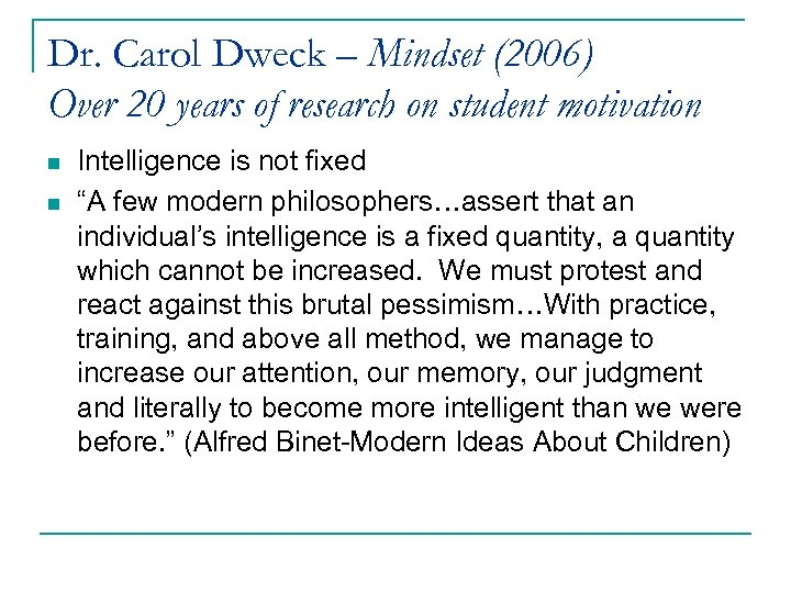 Dr. Carol Dweck – Mindset (2006) Over 20 years of research on student motivation
