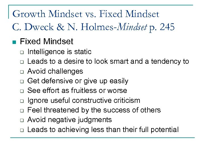 Growth Mindset vs. Fixed Mindset C. Dweck & N. Holmes-Mindset p. 245 n Fixed