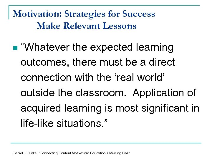 """Motivation: Strategies for Success Make Relevant Lessons n """"Whatever the expected learning outcomes, there"""