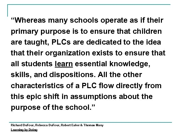"""""""Whereas many schools operate as if their primary purpose is to ensure that children"""