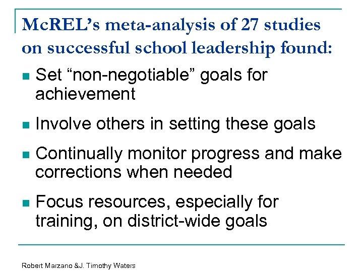 "Mc. REL's meta-analysis of 27 studies on successful school leadership found: n Set ""non-negotiable"""