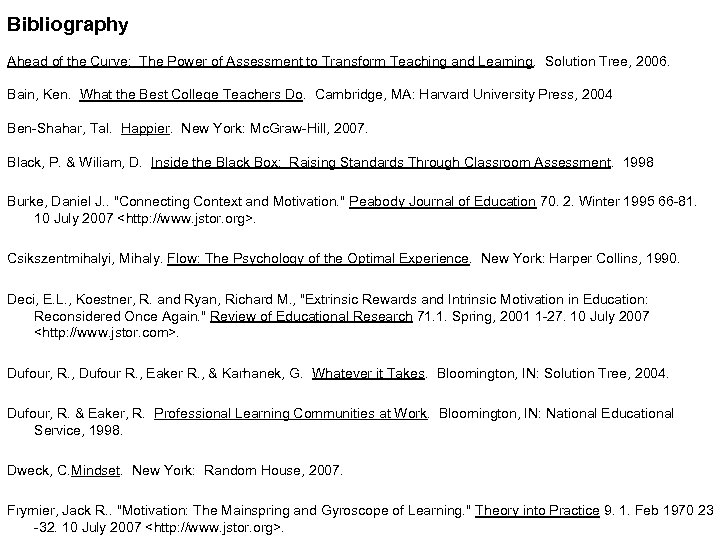 Bibliography Ahead of the Curve: The Power of Assessment to Transform Teaching and Learning.