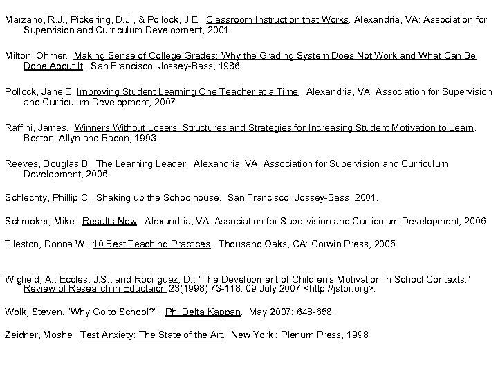 Marzano, R. J. , Pickering, D. J. , & Pollock, J. E. Classroom Instruction
