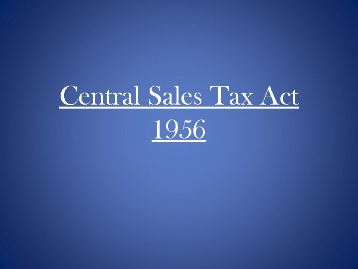 Central Sales Tax Act 1956