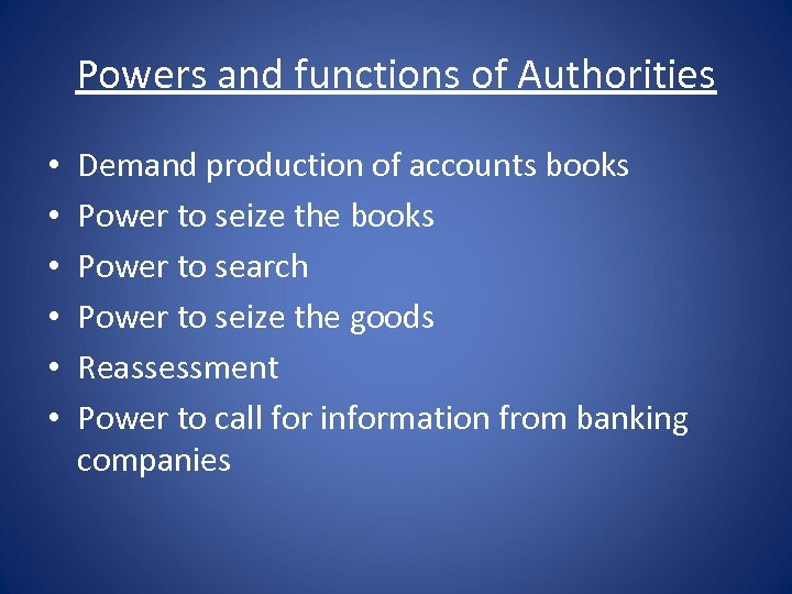 Powers and functions of Authorities • • • Demand production of accounts books Power