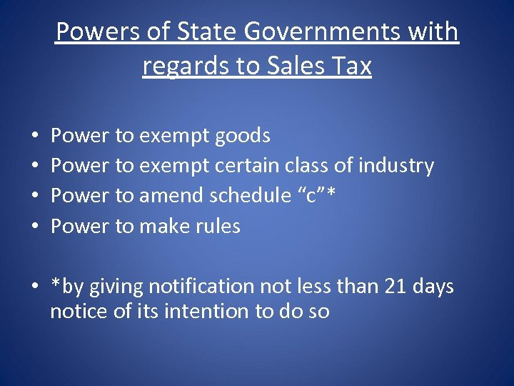 Powers of State Governments with regards to Sales Tax • • Power to exempt
