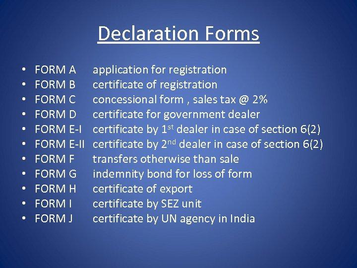 Declaration Forms • • • FORM A FORM B FORM C FORM D FORM