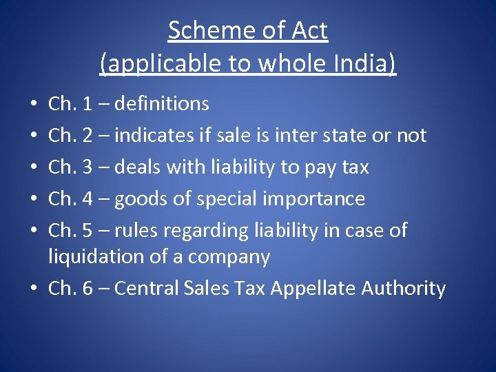 Scheme of Act (applicable to whole India) Ch. 1 – definitions Ch. 2 –