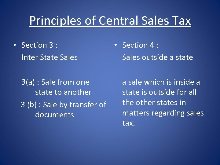 Principles of Central Sales Tax • Section 3 : Inter State Sales 3(a) :