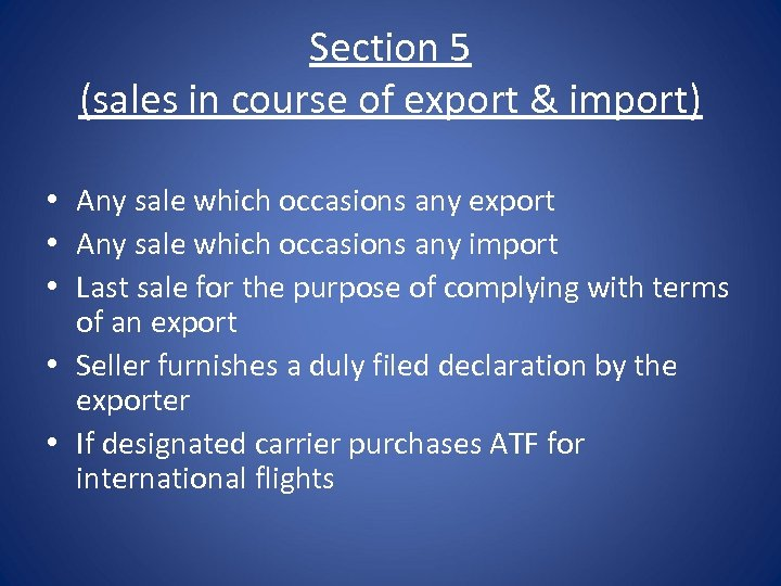 Section 5 (sales in course of export & import) • Any sale which occasions