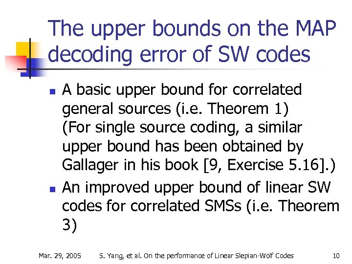The upper bounds on the MAP decoding error of SW codes n n A