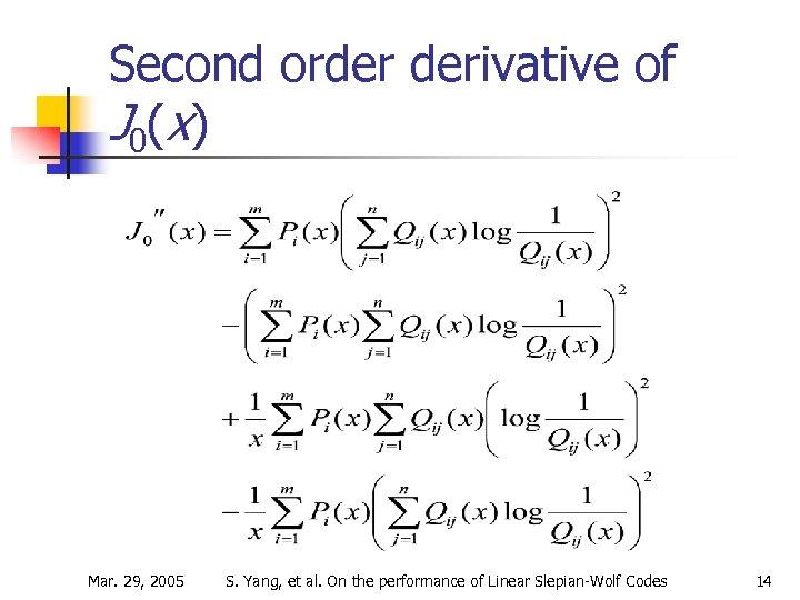Second order derivative of J 0 ( x) Mar. 29, 2005 S. Yang, et
