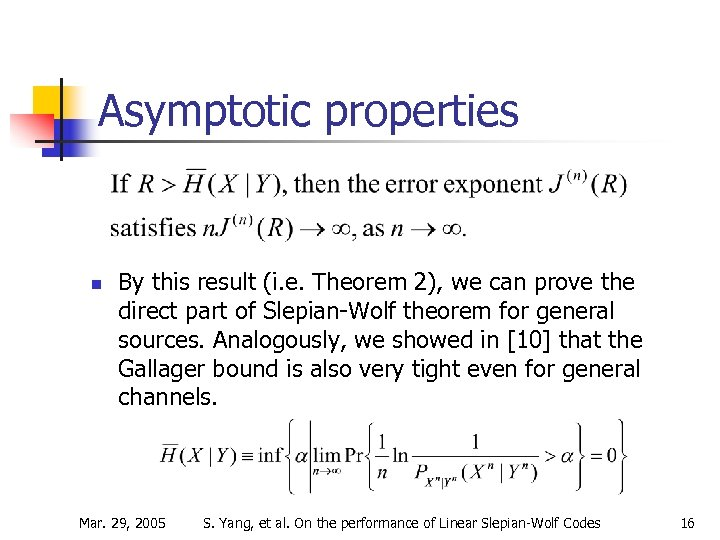 Asymptotic properties n By this result (i. e. Theorem 2), we can prove the