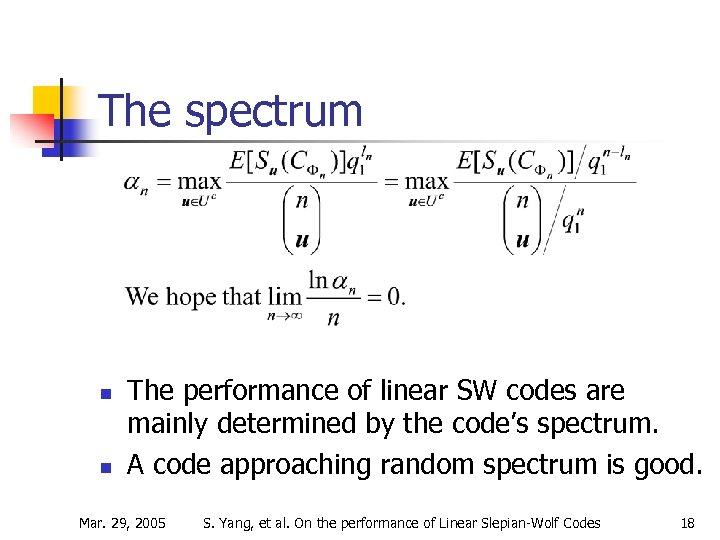 The spectrum n n The performance of linear SW codes are mainly determined by