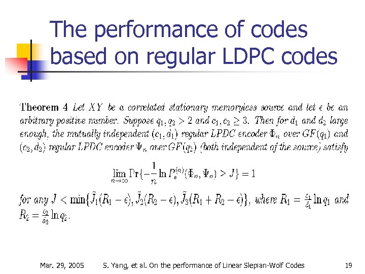 The performance of codes based on regular LDPC codes Mar. 29, 2005 S. Yang,