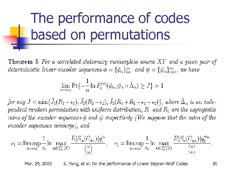 The performance of codes based on permutations Mar. 29, 2005 S. Yang, et al.