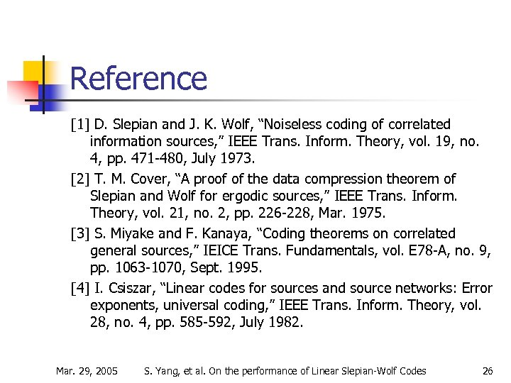 """Reference [1] D. Slepian and J. K. Wolf, """"Noiseless coding of correlated information sources,"""