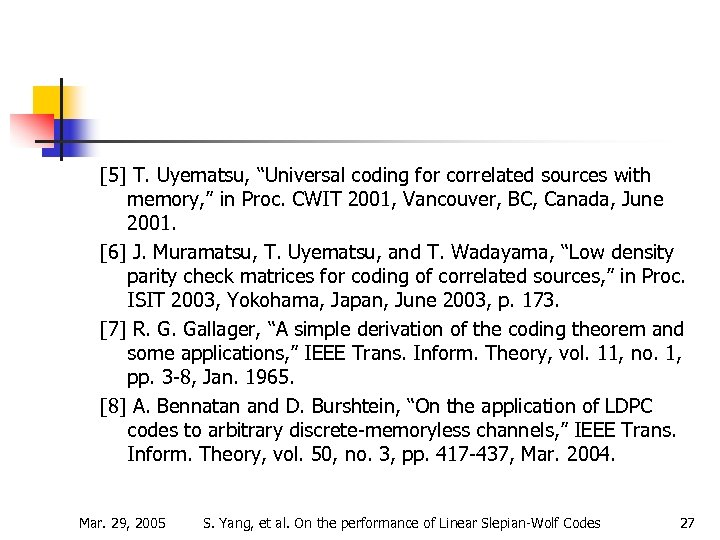 """[5] T. Uyematsu, """"Universal coding for correlated sources with memory, """" in Proc. CWIT"""