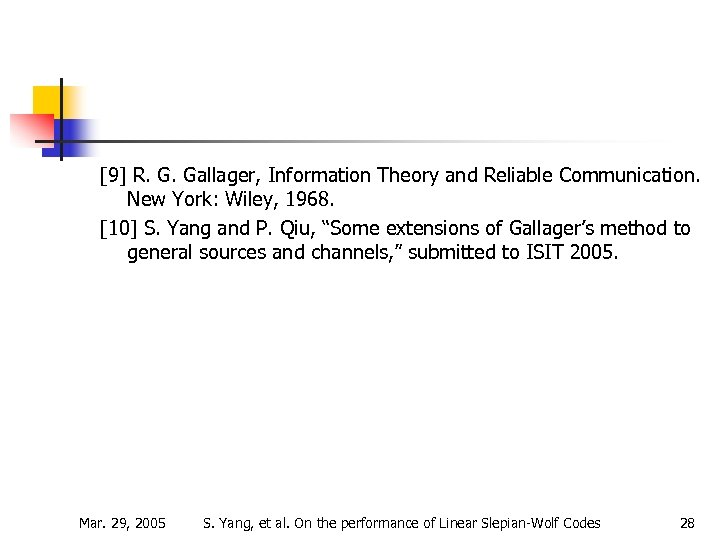 [9] R. G. Gallager, Information Theory and Reliable Communication. New York: Wiley, 1968. [10]