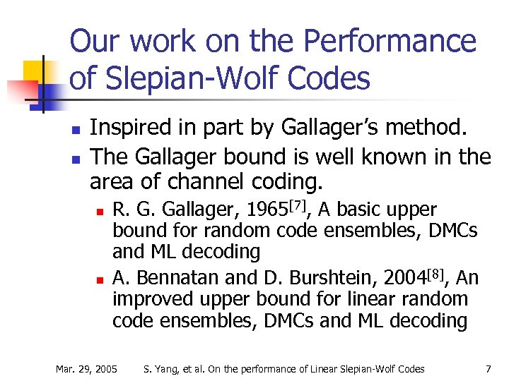 Our work on the Performance of Slepian-Wolf Codes n n Inspired in part by