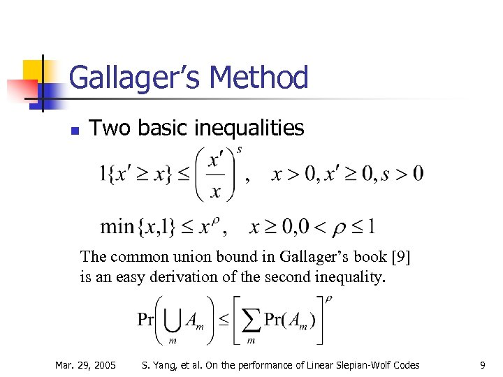 Gallager's Method n Two basic inequalities The common union bound in Gallager's book [9]