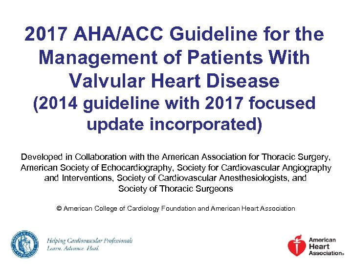 2017 AHA/ACC Guideline for the Management of Patients With Valvular Heart Disease (2014 guideline