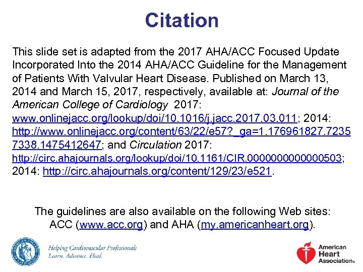 Citation This slide set is adapted from the 2017 AHA/ACC Focused Update Incorporated Into