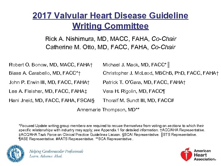 2017 Valvular Heart Disease Guideline Writing Committee Rick A. Nishimura, MD, MACC, FAHA, Co-Chair