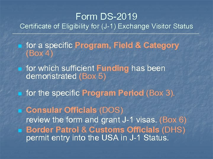 Form DS-2019 Certificate of Eligibility for (J-1) Exchange Visitor Status n for a specific