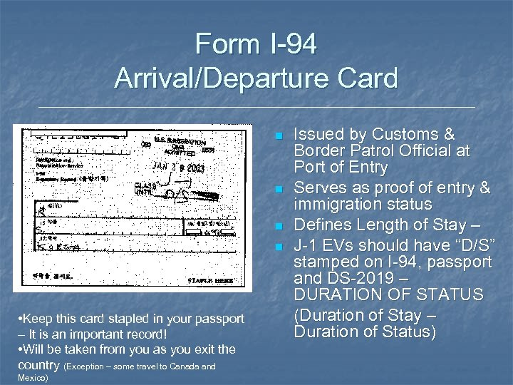Form I-94 Arrival/Departure Card n n • Keep this card stapled in your passport
