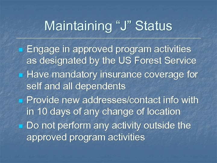 """Maintaining """"J"""" Status n n Engage in approved program activities as designated by the"""