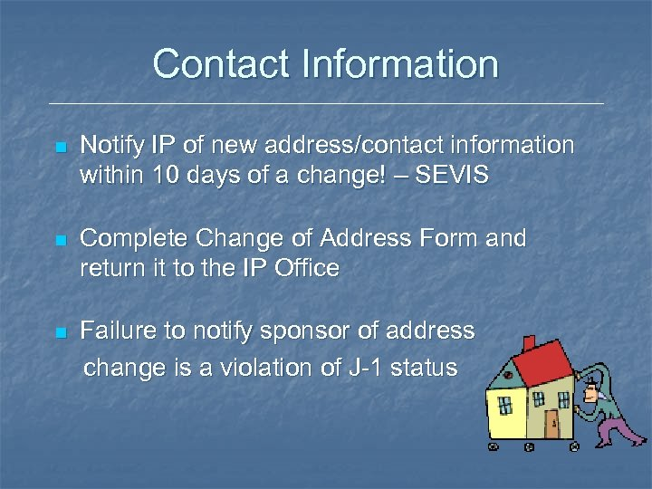 Contact Information n Notify IP of new address/contact information within 10 days of a