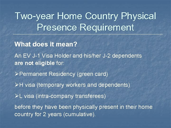 Two-year Home Country Physical Presence Requirement What does it mean? An EV J-1 Visa
