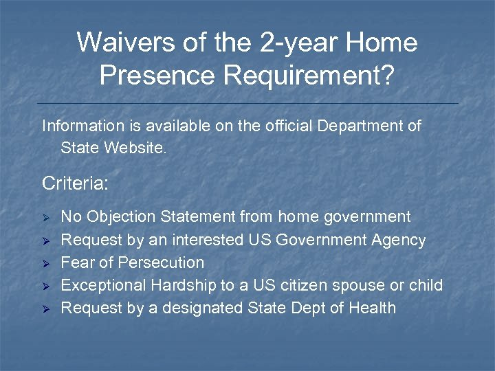 Waivers of the 2 -year Home Presence Requirement? Information is available on the official