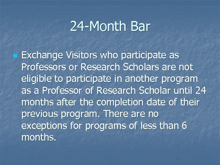 24 -Month Bar n Exchange Visitors who participate as Professors or Research Scholars are