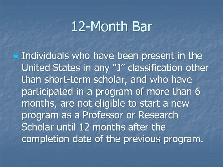 12 -Month Bar n Individuals who have been present in the United States in