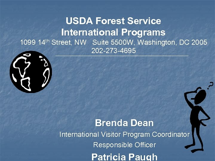USDA Forest Service International Programs 1099 14 th Street, NW Suite 5500 W, Washington,