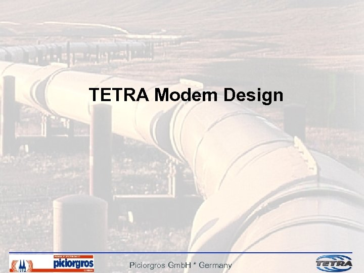 TETRA Modem Design Piciorgros Gmb. H * Germany